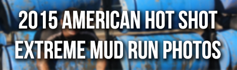 American Hot Shot Extreme Mud Run Photos