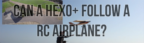 CAN A HEXO+ FOLLOW A RC AIRPLANE?